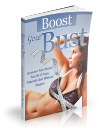 Boost Your Bust Natural Breast Enlargement Guide