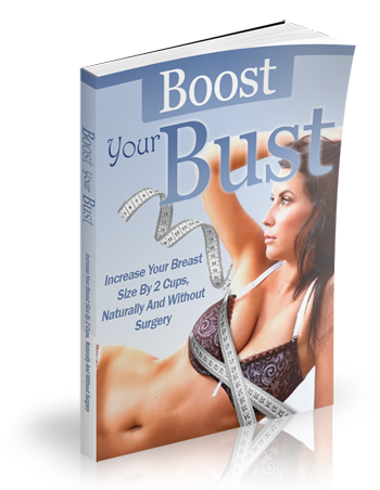 The Boost Your Bust Program Review – Learn How To Increase Your Breast Size With Ease